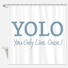 YOLO You Only Live Once Shower Curtain