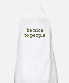 Be Nice To People Apron