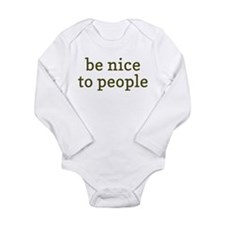 Be Nice To People Long Sleeve Infant Bodysuit