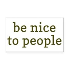 Be Nice To People Rectangle Car Magnet