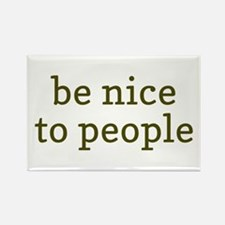 Be Nice To People Rectangle Magnet