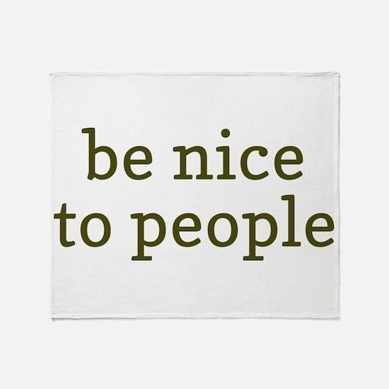 Be Nice To People Throw Blanket