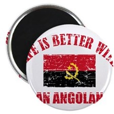 "Life is better with a Angolan 2.25"" Magnet (100 pa"