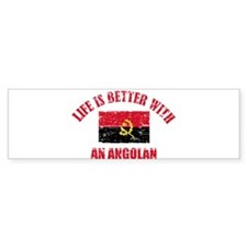 Life is better with a Angolan Bumper Sticker