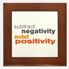 Subtract Negativity Add Positivity Framed Tile