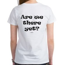 Are we there yet ADULT Tee