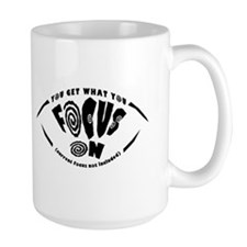 You Get What You Focus On Mug
