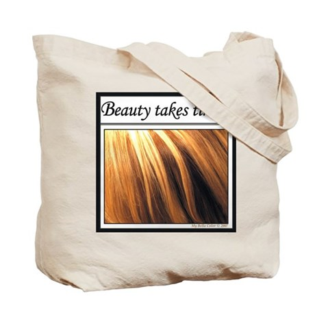 """Hair Stylist """"Beauty Takes Time..."""" Tote"""