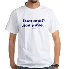 Run until you puke Shirt