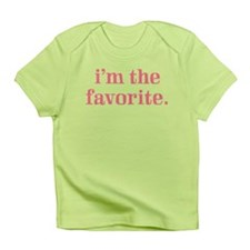 I'M THE FAVORITE Infant T-Shirt