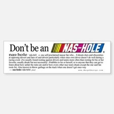 Don't be an NAS-HOLE w/Definition Bumper Bumper Bumper Sticker