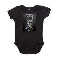 I am down right perfect Baby Bodysuit