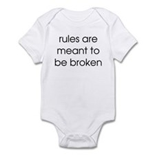 rules are made to be broken Infant Bodysuit