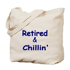 Retired and Chillin Tote Bag