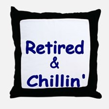 Retired and Chillin Throw Pillow