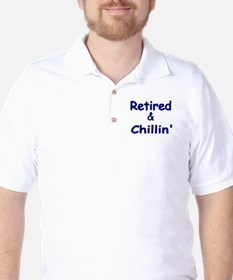 Retired and Chillin T-Shirt