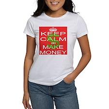 KEEP CALM and MAKE MONEY Tee