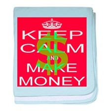 KEEP CALM and MAKE MONEY baby blanket