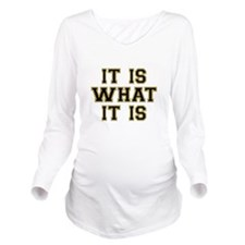 It Is What It Is Black and Gold Long Sleeve Matern
