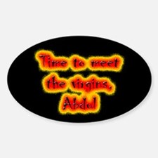 Time to meet the virgins Oval Decal