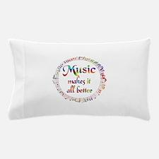 Music Makes it Better Pillow Case