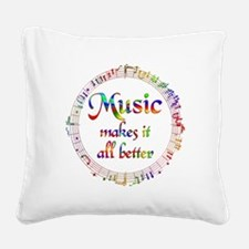 Music Makes it Better Square Canvas Pillow