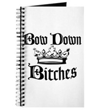 Bow Down Bitches Journal