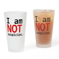 I am not suspicios Drinking Glass