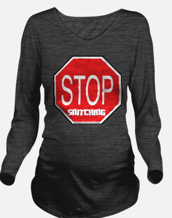 STOPsnitchinFRACTURED copy.png Long Sleeve Materni