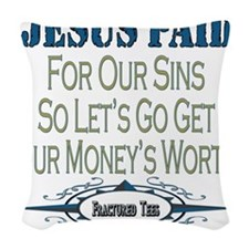 Jesus Paid copy.png Woven Throw Pillow