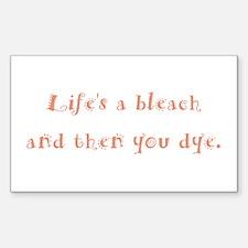 Life's a Bleach Sticker (Rect.)