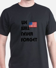 We will never forget T-Shirt