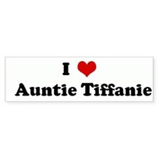I Love Auntie Tiffanie Bumper Bumper Sticker