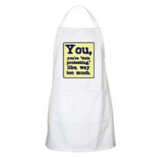 """You're """"doth protesting"""" like, BBQ Apron"""