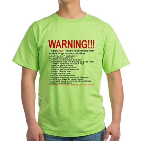 Chronic Condition Warning Green T-Shirt