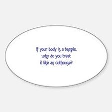 If Your Body is a Temple Sticker (Oval)