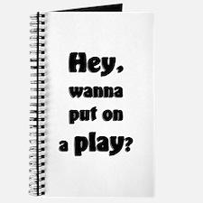 Hey, wanna put on a play? Journal