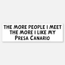 Presa Canario: people I meet Bumper Bumper Bumper Sticker
