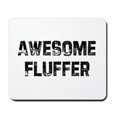 Awesome Fluffer Mousepad