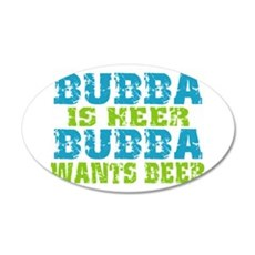 Bubba Is Here For Beer Wall Decal
