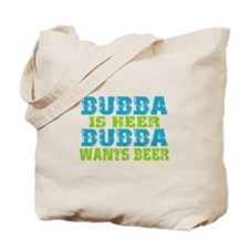 Bubba Is Here For Beer Tote Bag