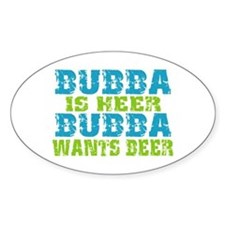 Bubba Is Here For Beer Decal