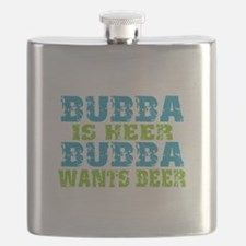 Bubba Is Here For Beer Flask