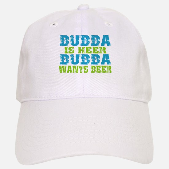 Bubba Is Here For Beer Baseball Baseball Cap
