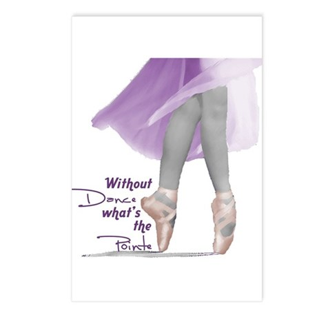 Without Dance what's the Poin Postcards (Package o