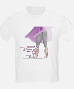 Without Dance what's the Poin Kids T-Shirt