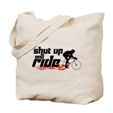 Shut Up and Ride Tote Bag
