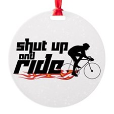 Shut Up and Ride Ornament
