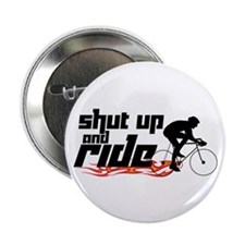 "Shut Up and Ride 2.25"" Button"