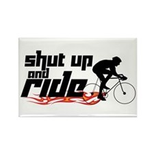 Shut Up and Ride Rectangle Magnet